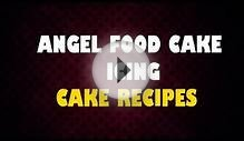 ANGEL FOOD CAKE ICING -- Cake Recipes -- Making of Cakes