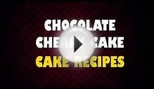 CHOCOLATE CHERRY CAKE -- Cake Recipes -- how to make cakes