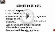 COCONUT POUND CAKE -- Cake Recipes -- making of cakes