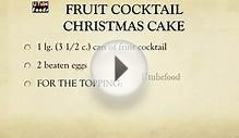 FRUIT COCKTAIL CHRISTMAS CAKE - WORLD RECIPES - EASY TO LEARN