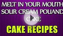 MELT IN YOUR MOUTH SOUR CREAM POUND CAKE – Cake Recipes