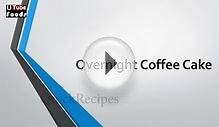 OVERNIGHT COFFEE CAKE - Coffee Recipes - Cake Recipes
