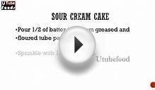 SOUR CREAM CAKE -- Cake Recipes -- making of cakes